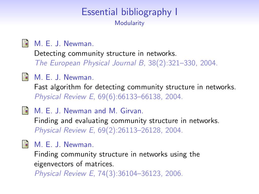 Essential bibliography I Modularity M. E. J. Ne...