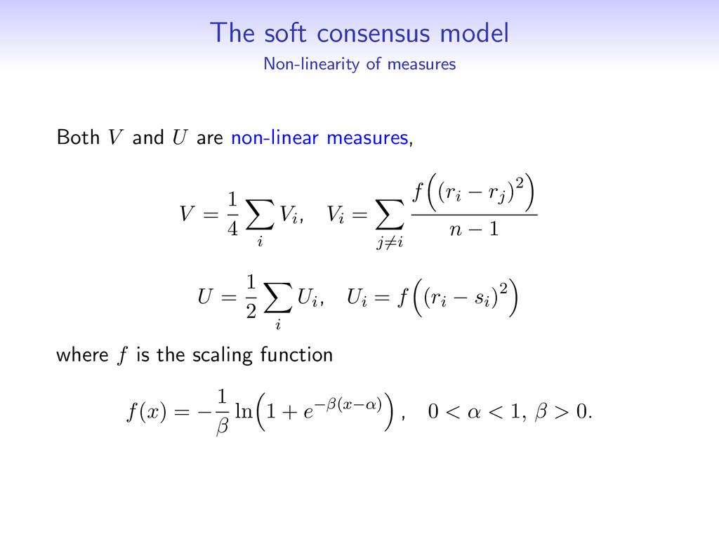 The soft consensus model Non-linearity of measu...