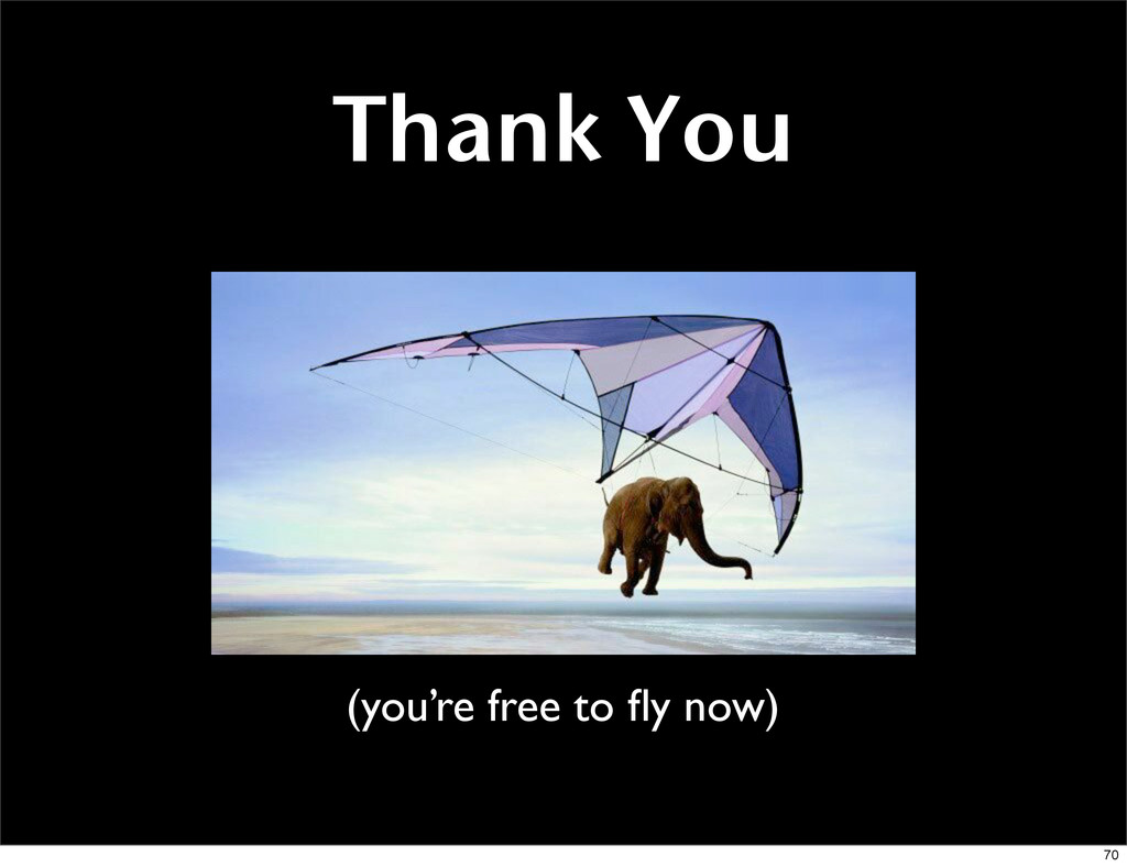 Thank You (you're free to fly now) 70