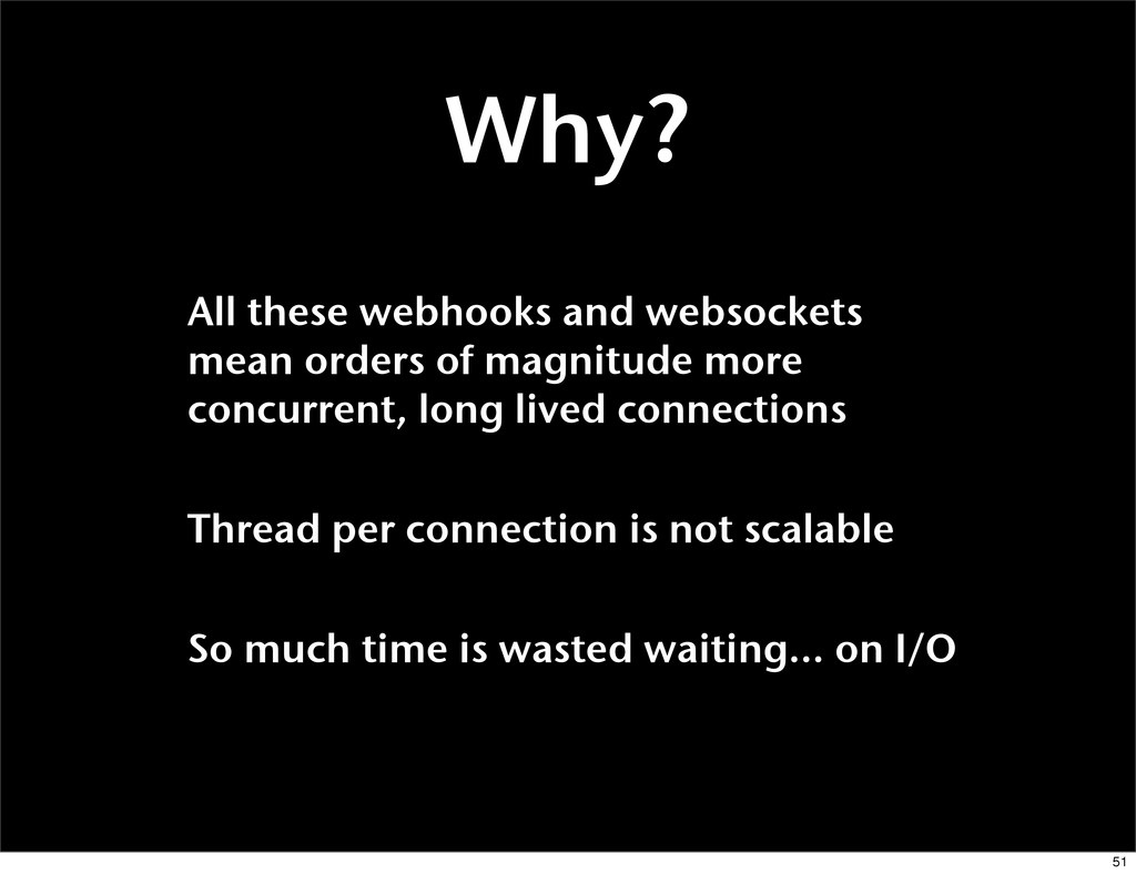 Why? All these webhooks and websockets mean ord...