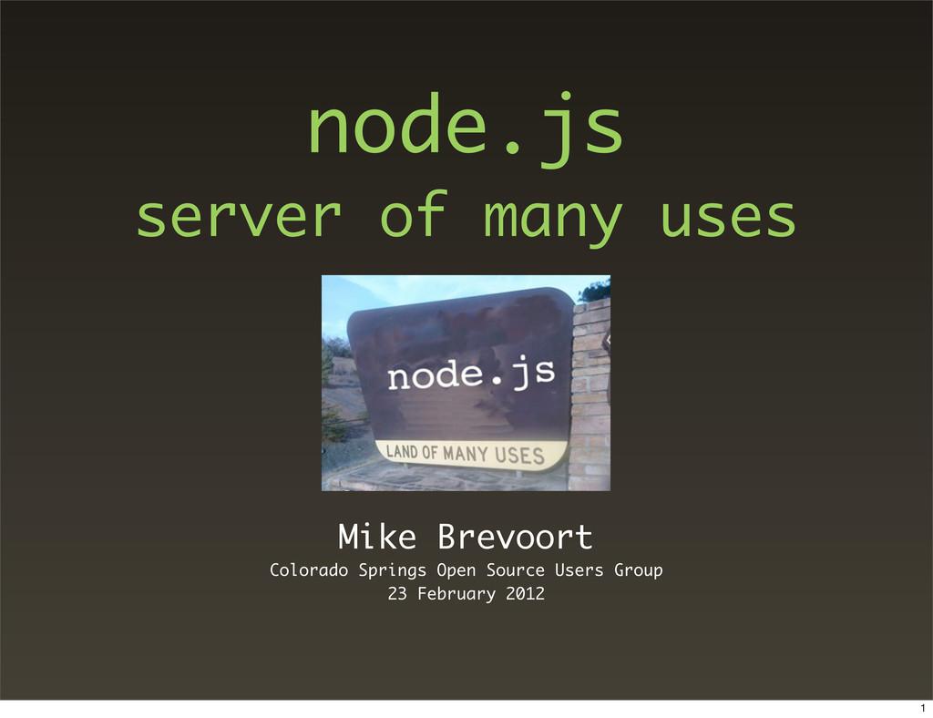 node.js server of many uses Mike Brevoort Color...