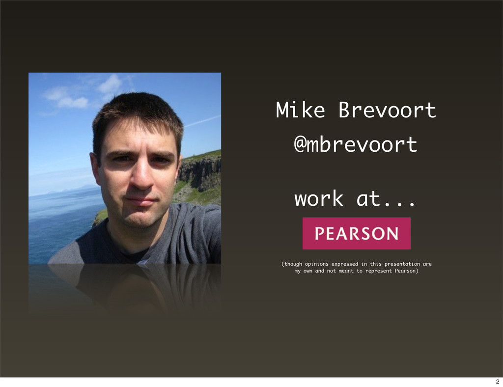 Mike Brevoort @mbrevoort work at... (though opi...