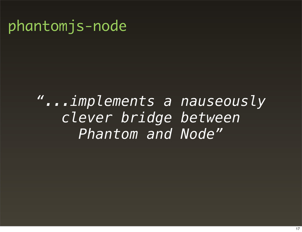 """phantomjs-node """"...implements a nauseously clev..."""