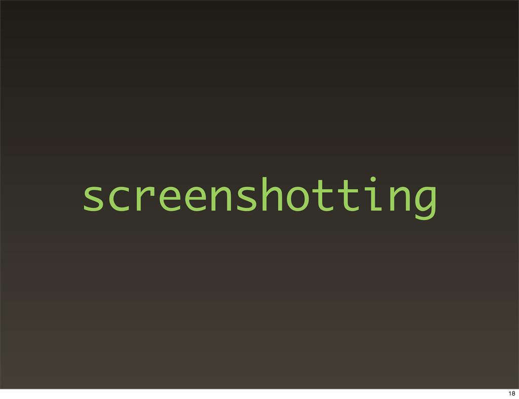 screenshotting 18