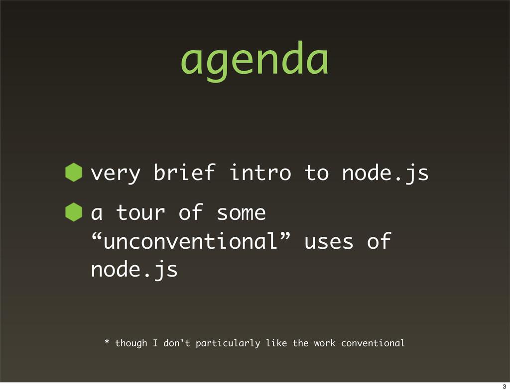agenda very brief intro to node.js a tour of so...