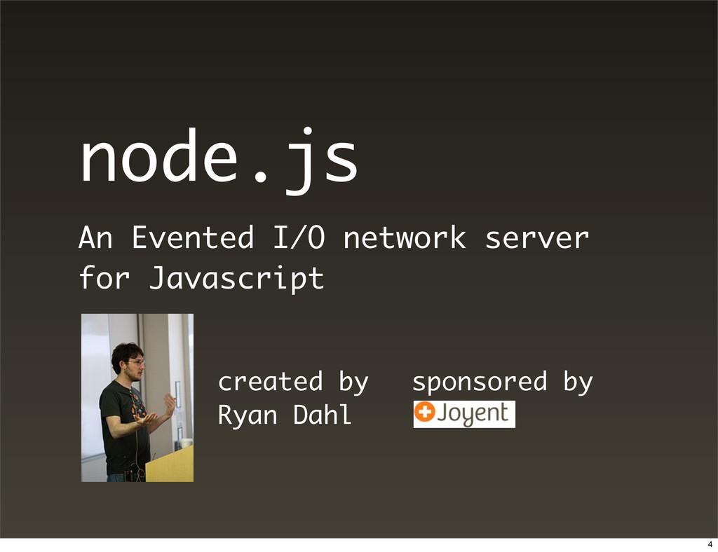 node.js An Evented I/O network server for Javas...