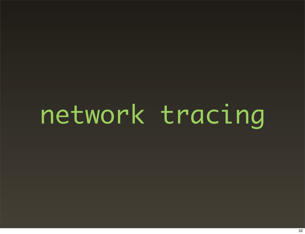 network tracing 32
