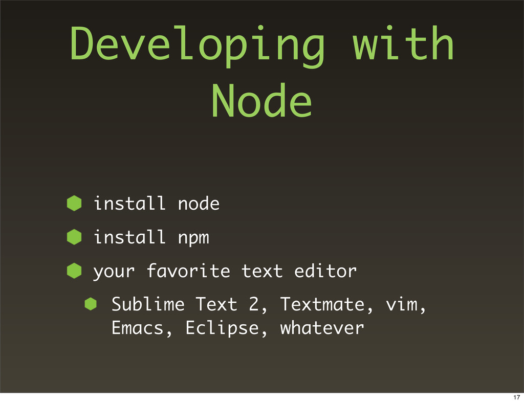 Developing with Node install node install npm y...