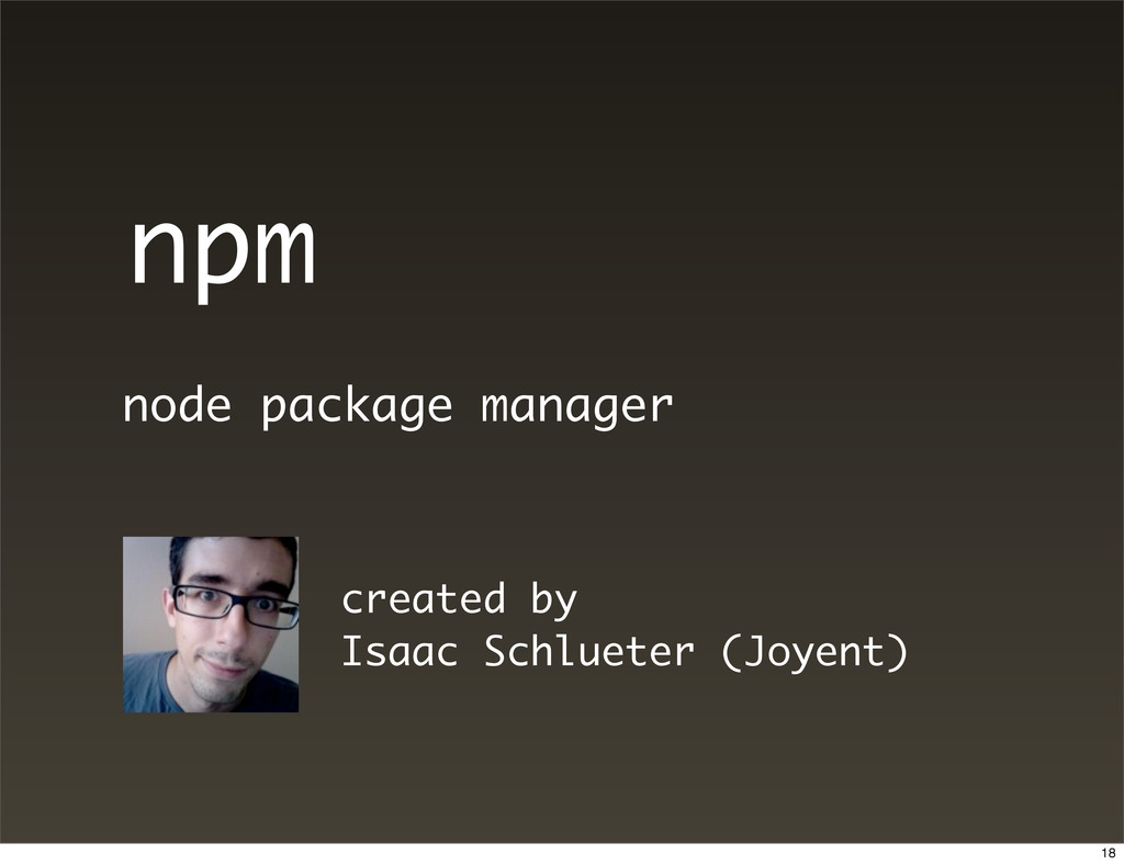 npm node package manager created by Isaac Schlu...