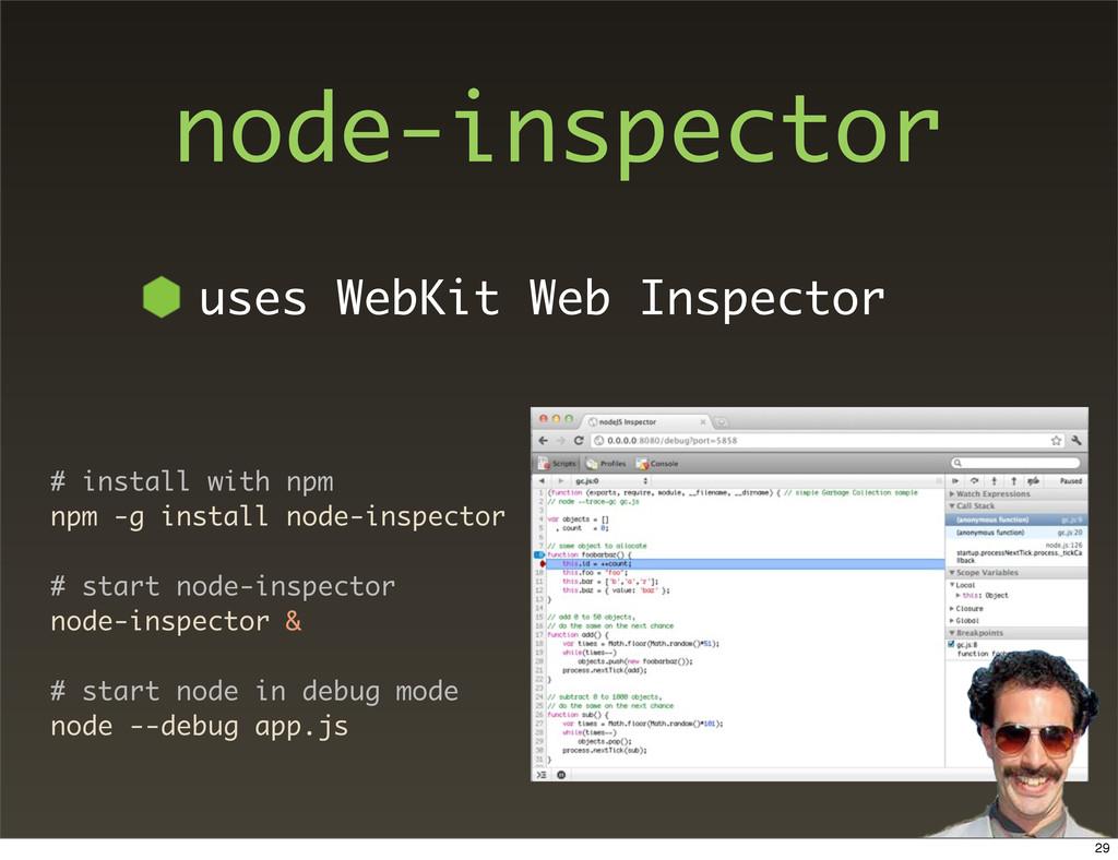 node-inspector uses WebKit Web Inspector # inst...