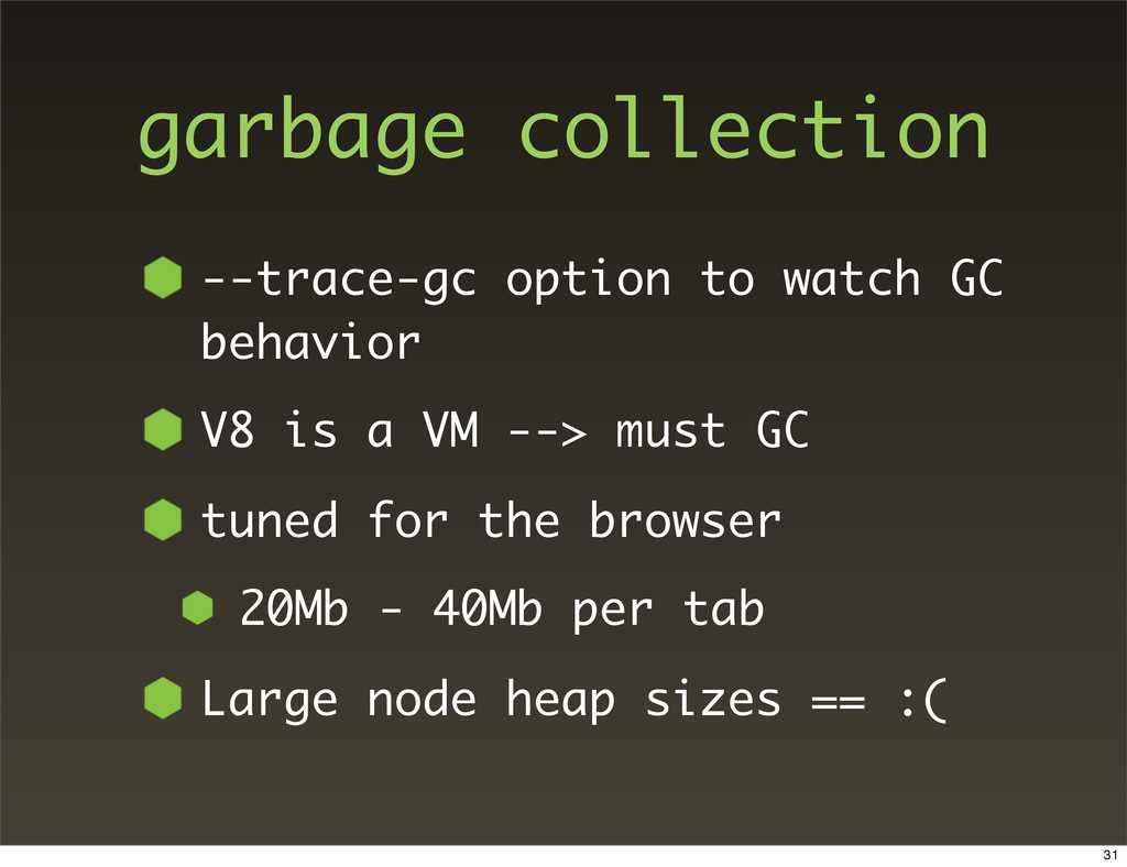 garbage collection --trace-gc option to watch G...