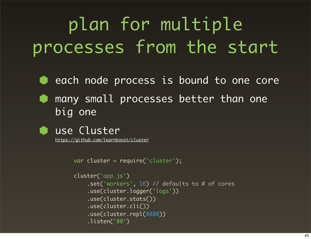 plan for multiple processes from the start each...