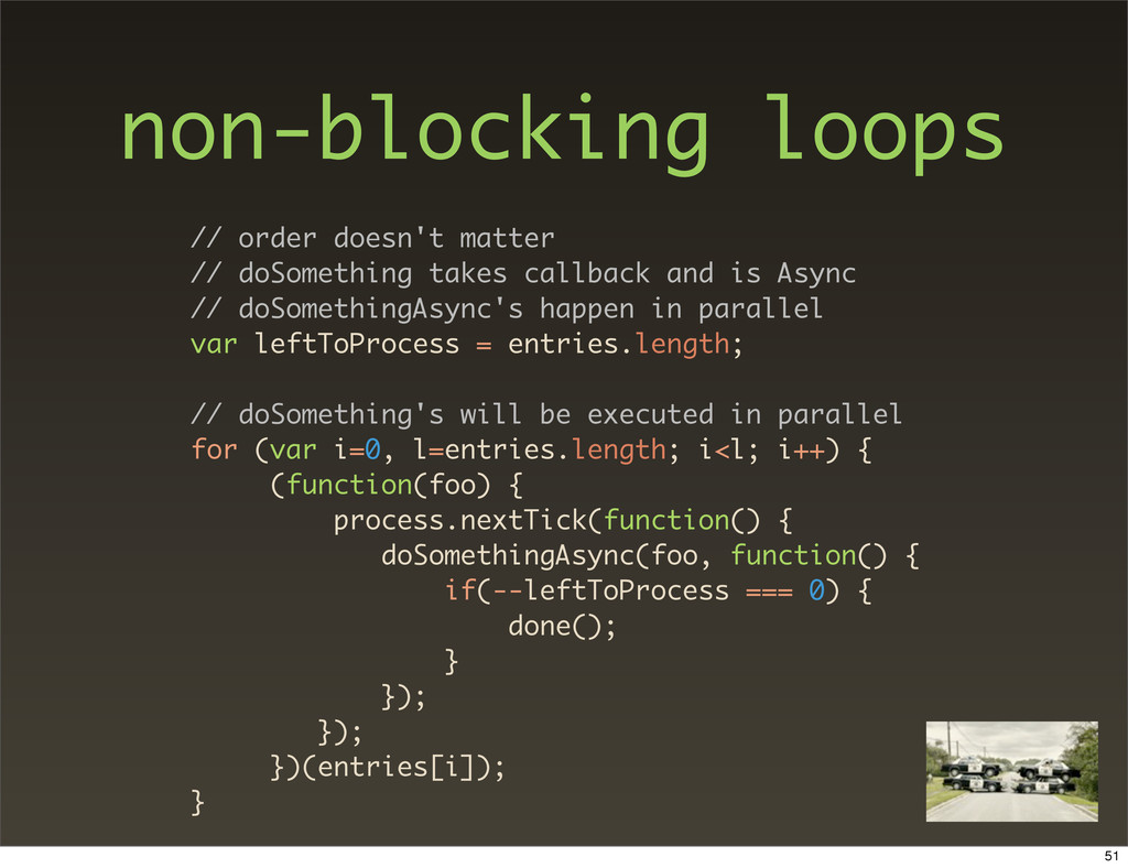 non-blocking loops // order doesn't matter // d...