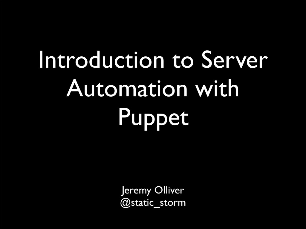 Introduction to Server Automation with Puppet J...