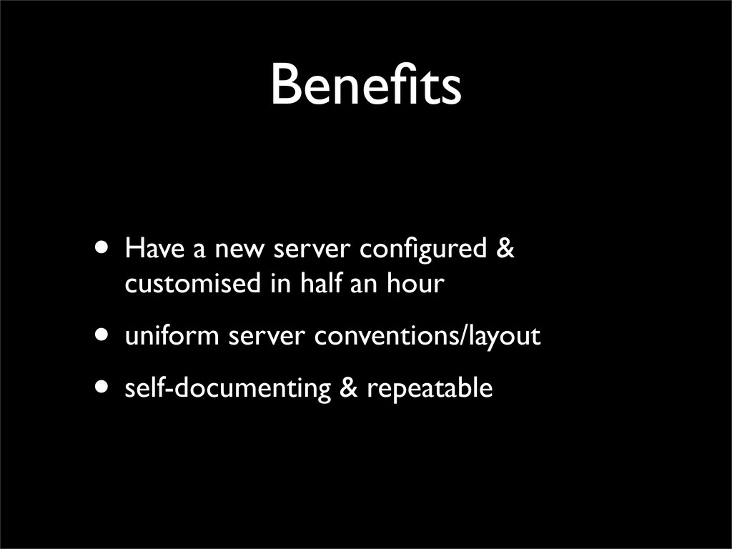 Benefits • Have a new server configured & customi...