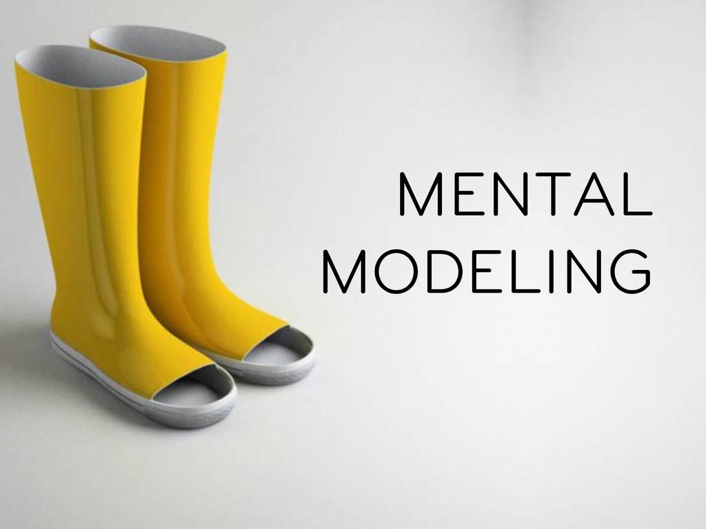 MENTAL MODELING
