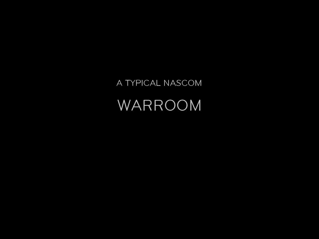 A TYPICAL NASCOM WARROOM