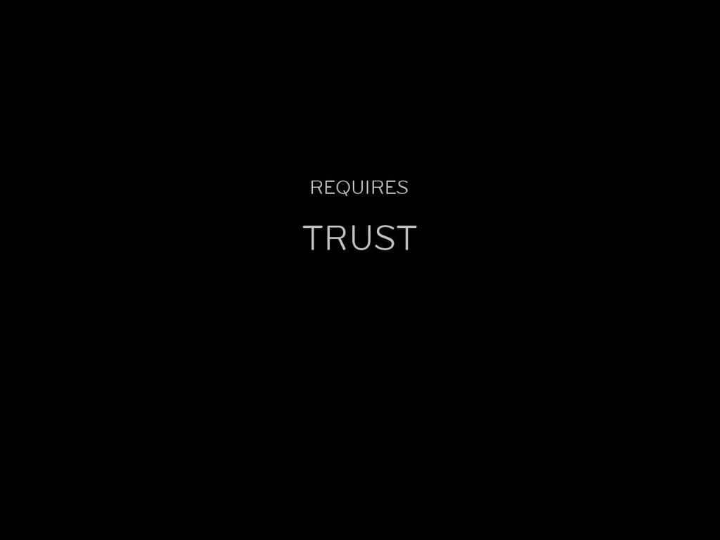 REQUIRES TRUST