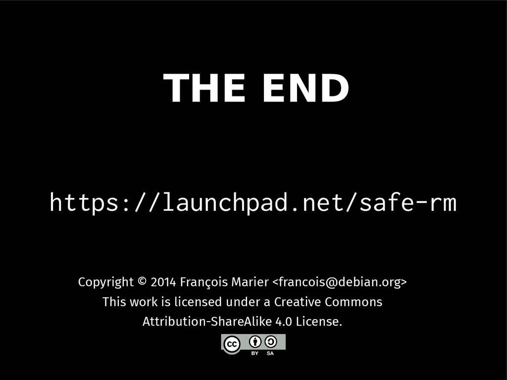 https://launchpad.net/safe-rm THE END Copyright...