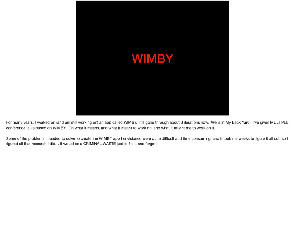 WIMBY For many years, I worked on (and am still...