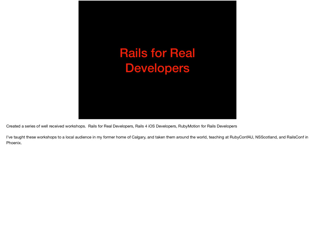 Rails for Real Developers Created a series of w...