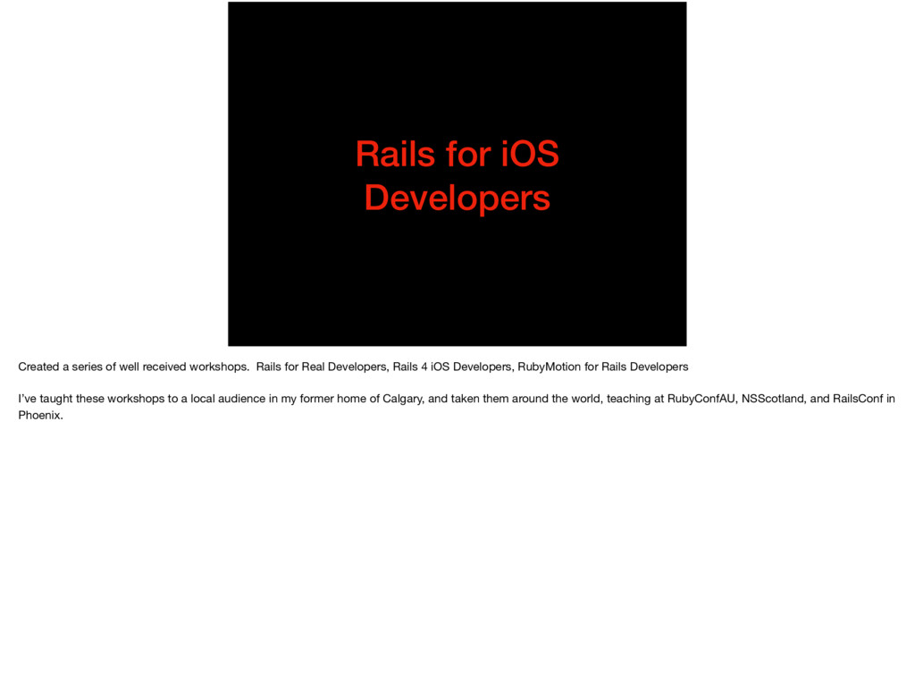 Rails for iOS Developers Created a series of we...