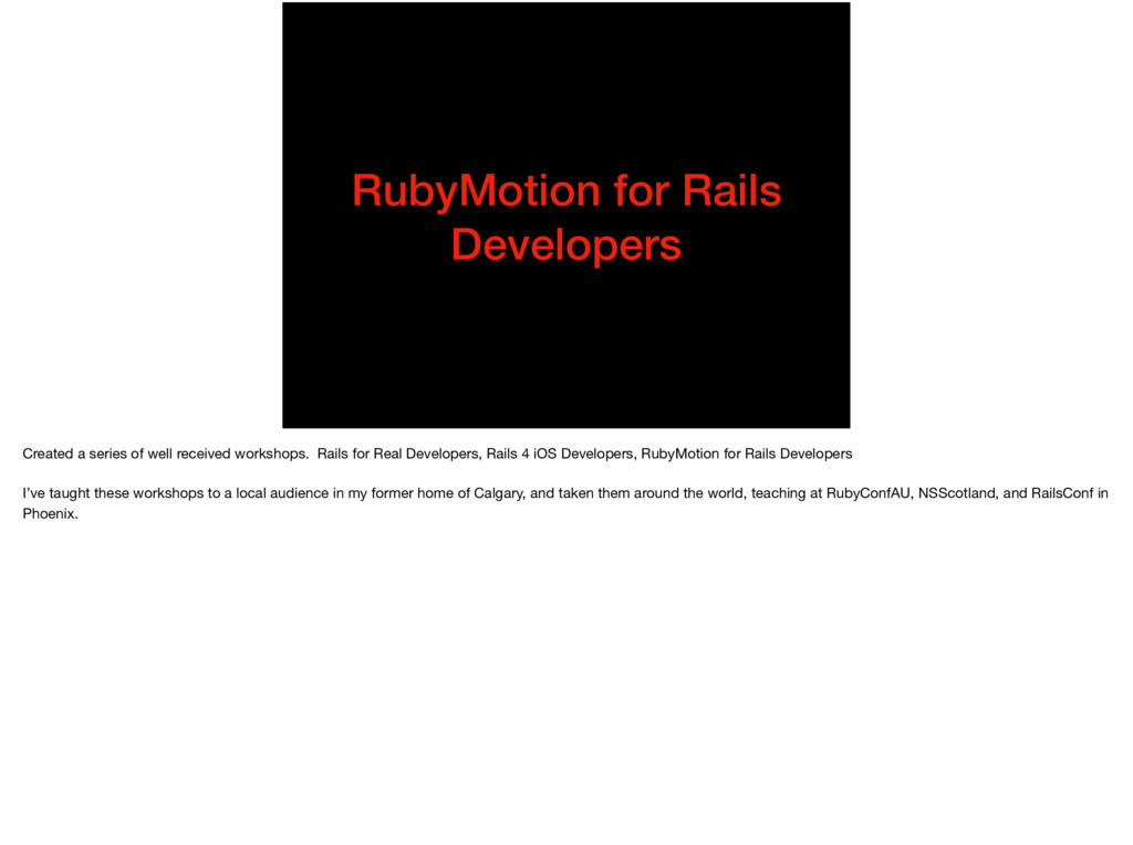 RubyMotion for Rails Developers Created a serie...