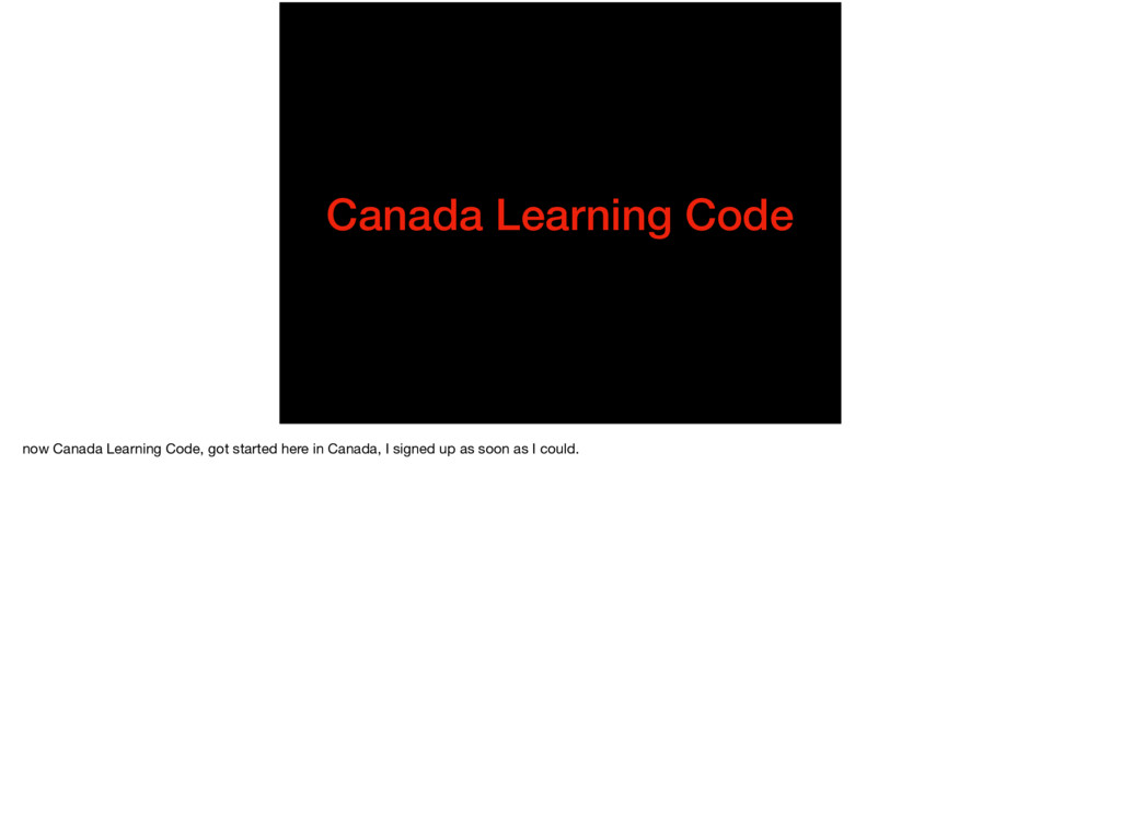 Canada Learning Code now Canada Learning Code, ...