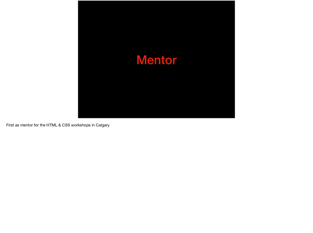 Mentor First as mentor for the HTML & CSS works...