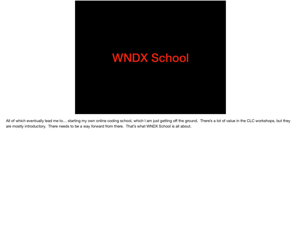 WNDX School All of which eventually lead me to…...