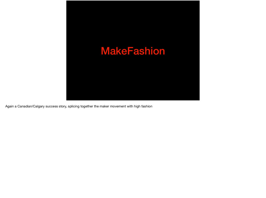 MakeFashion Again a Canadian/Calgary success st...