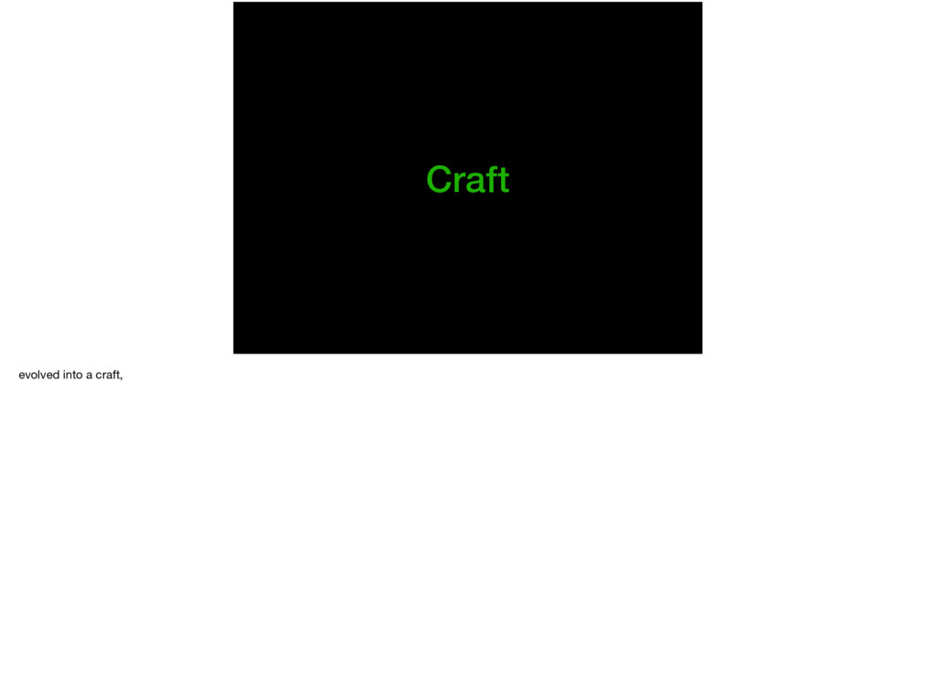 Craft evolved into a craft,