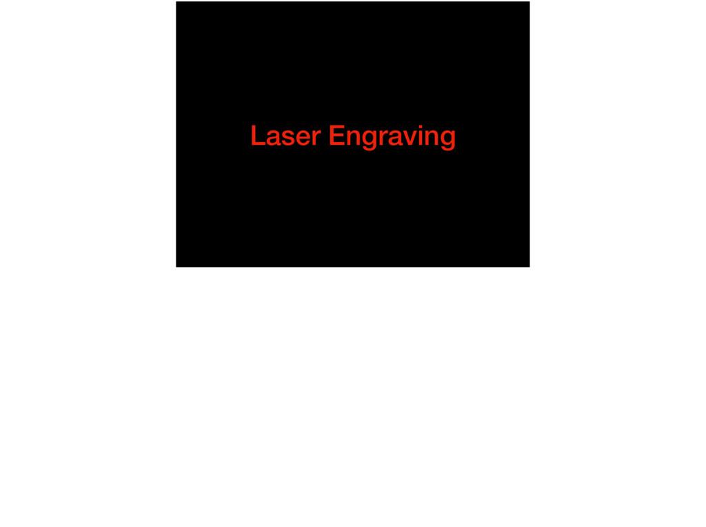 Laser Engraving