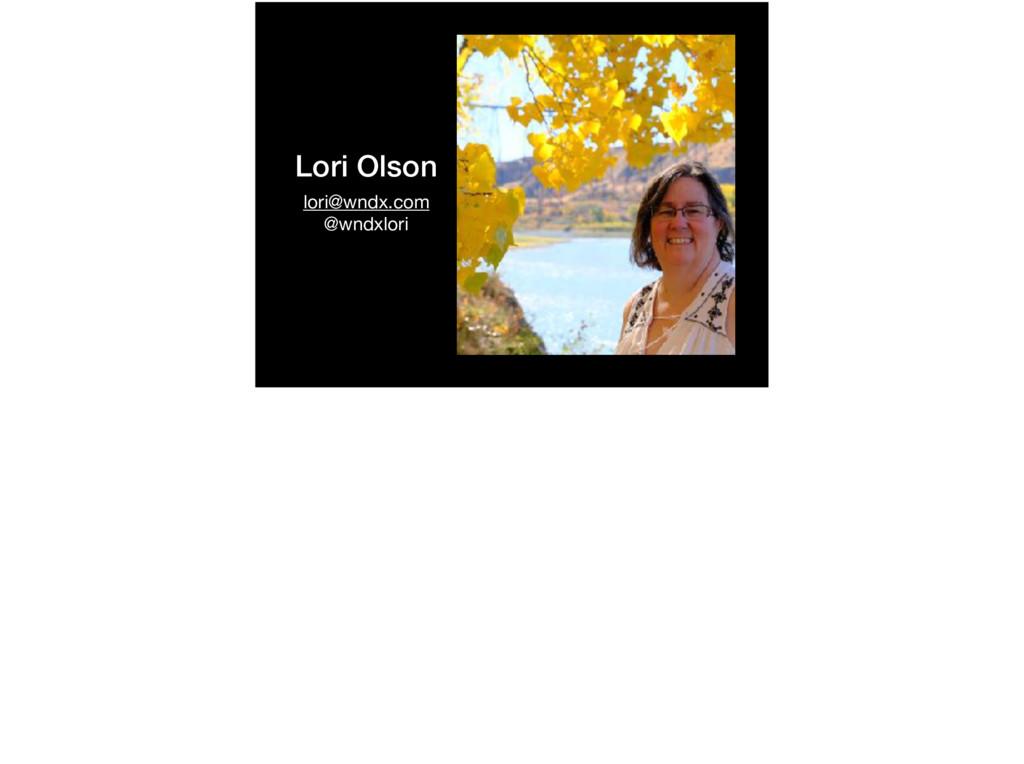 Lori Olson lori@wndx.com  @wndxlori