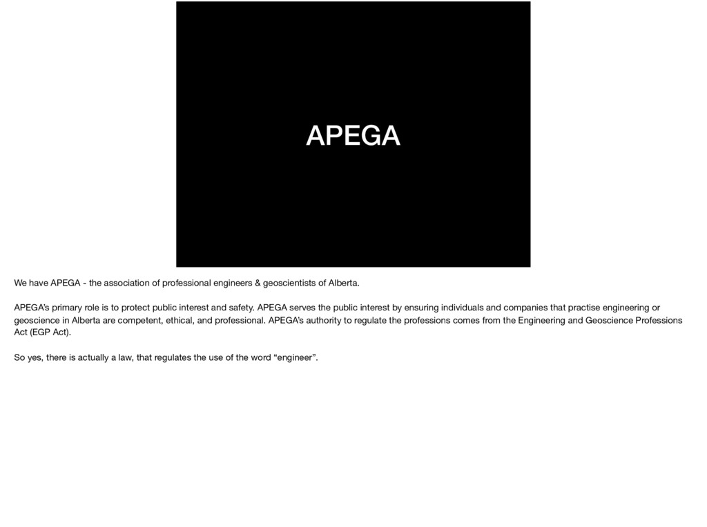 APEGA We have APEGA - the association of profes...