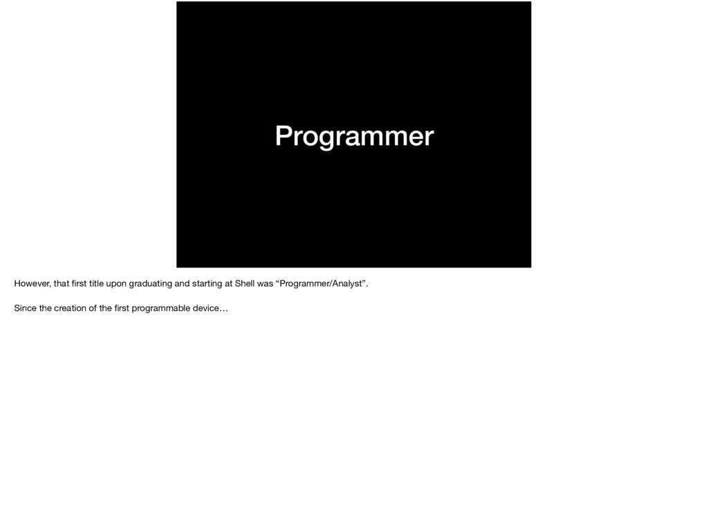 Programmer However, that first title upon gradua...