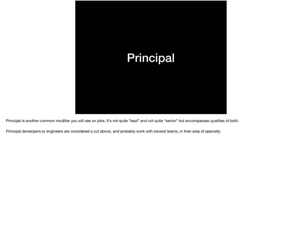 Principal Principal is another common modifier y...