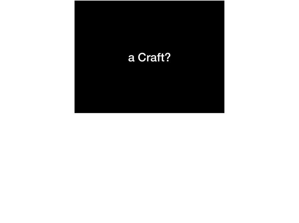a Craft?