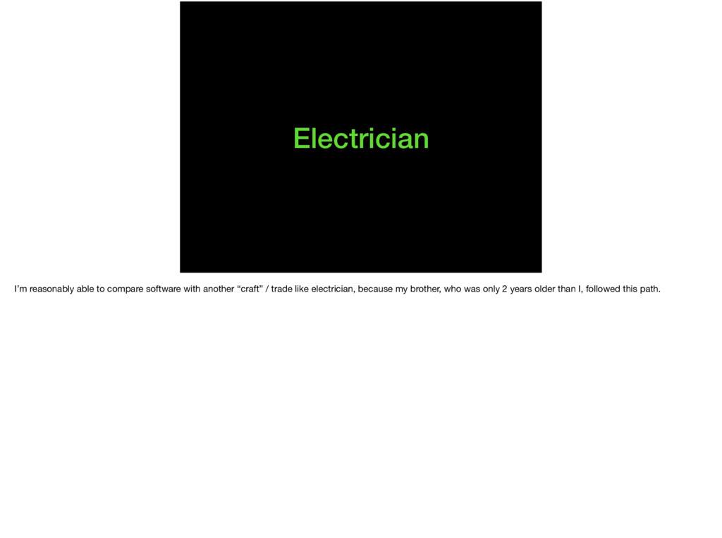 Electrician I'm reasonably able to compare soft...
