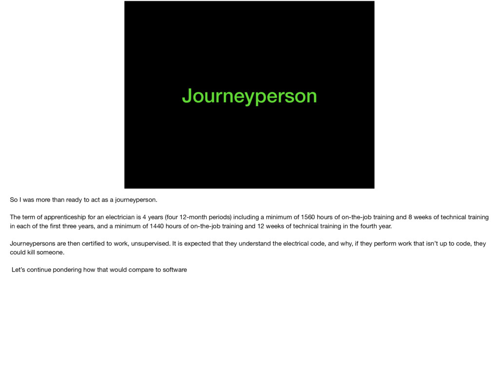 Journeyperson So I was more than ready to act a...