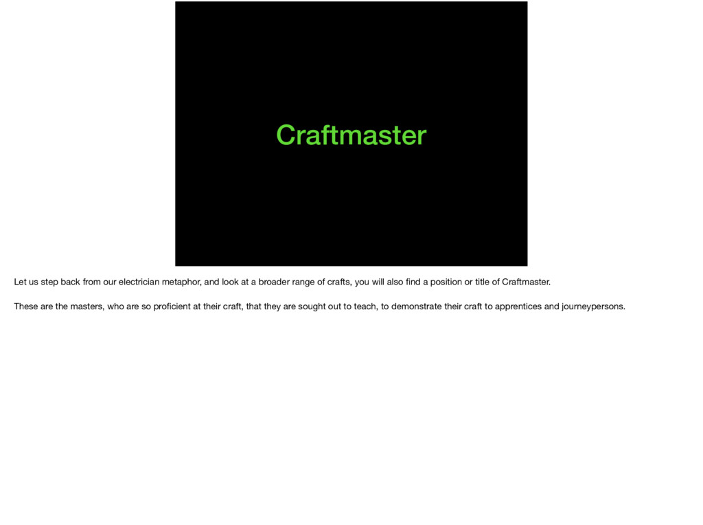 Craftmaster Let us step back from our electrici...