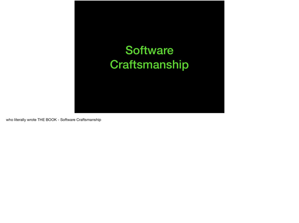 Software Craftsmanship who literally wrote THE ...