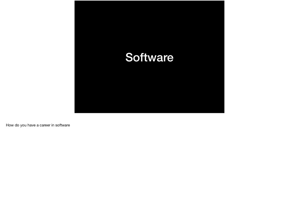 Software How do you have a career in software