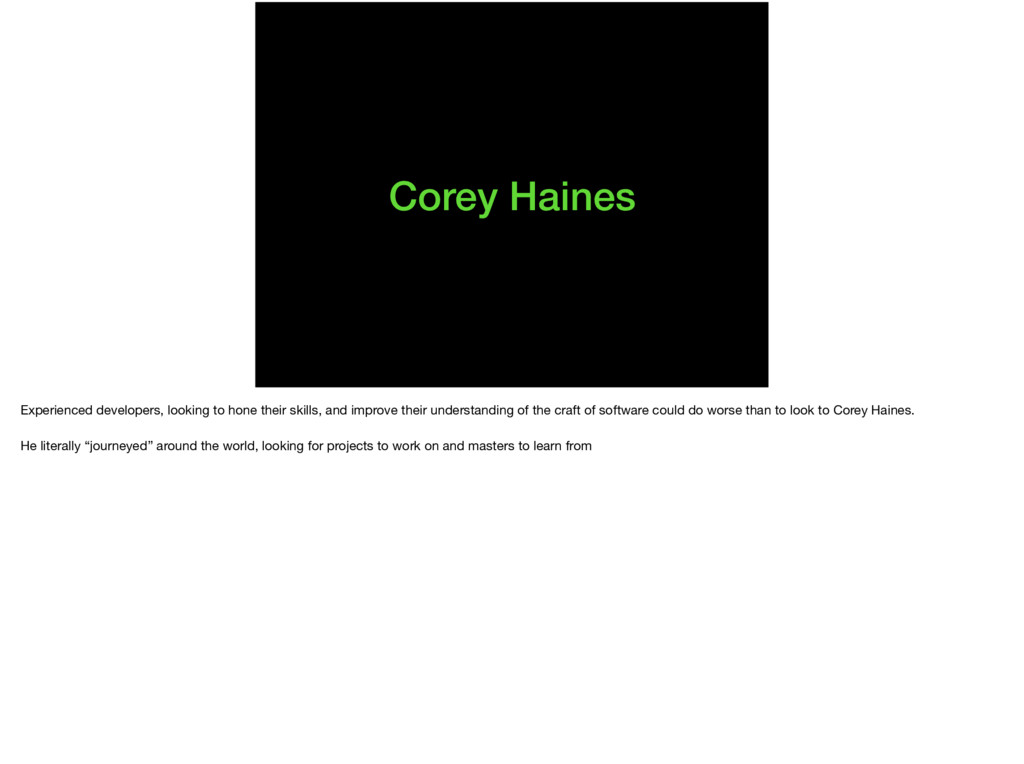 Corey Haines Experienced developers, looking to...