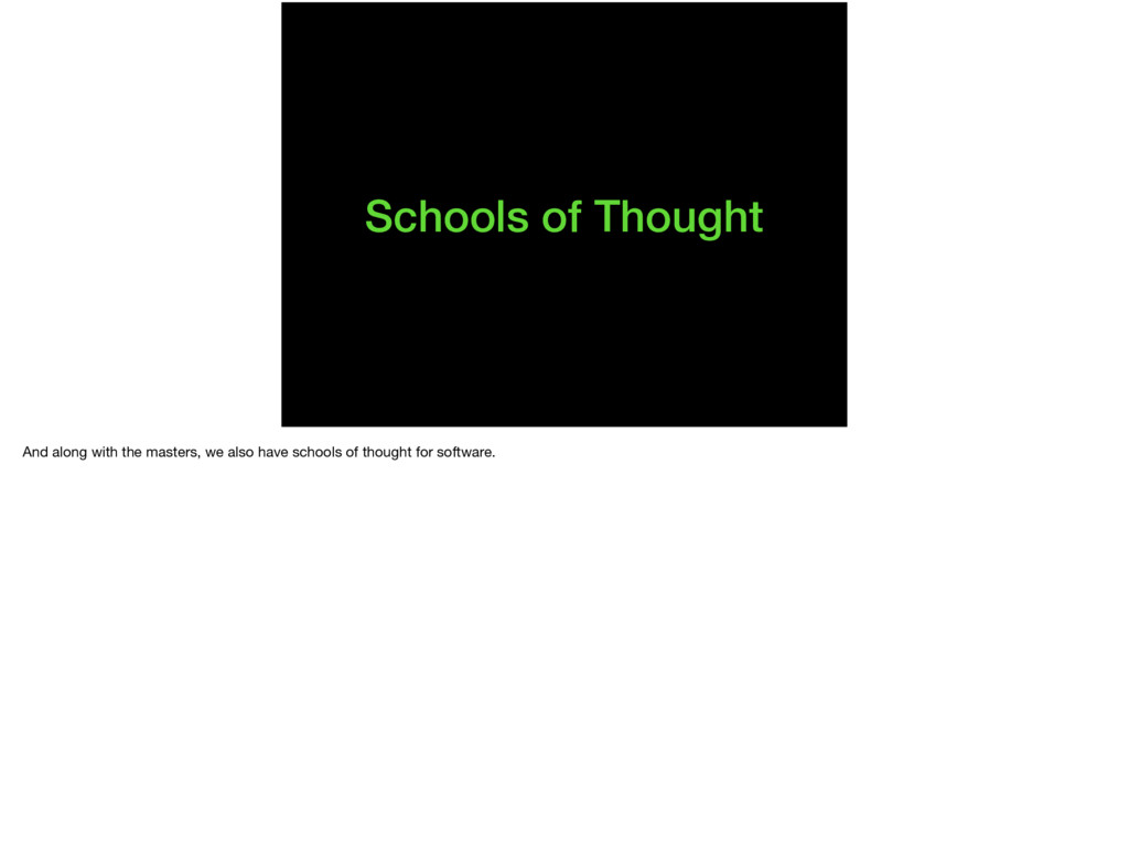 Schools of Thought And along with the masters, ...