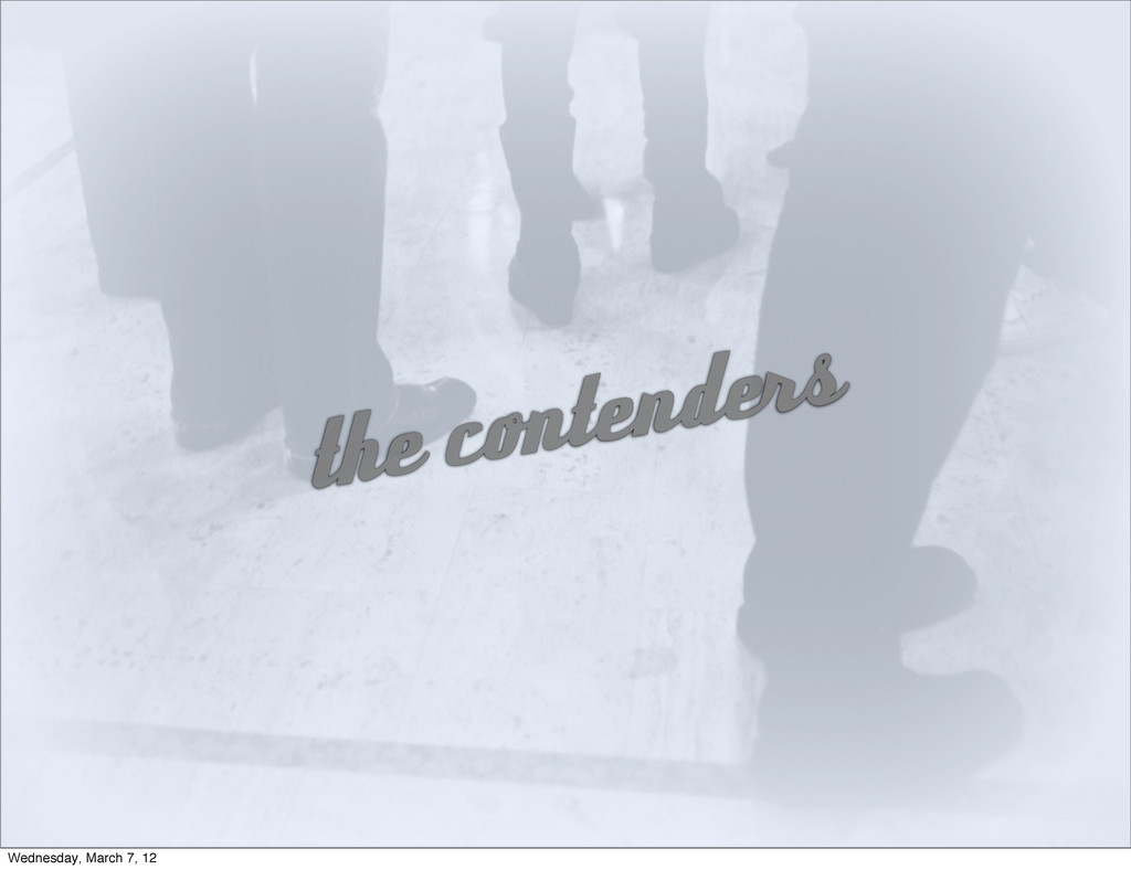 the contenders Wednesday, March 7, 12