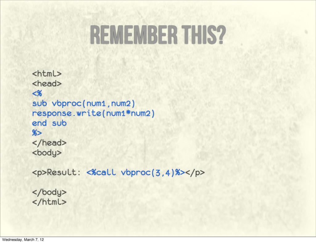 remember this? <html> <head> <% sub vbproc(num1...