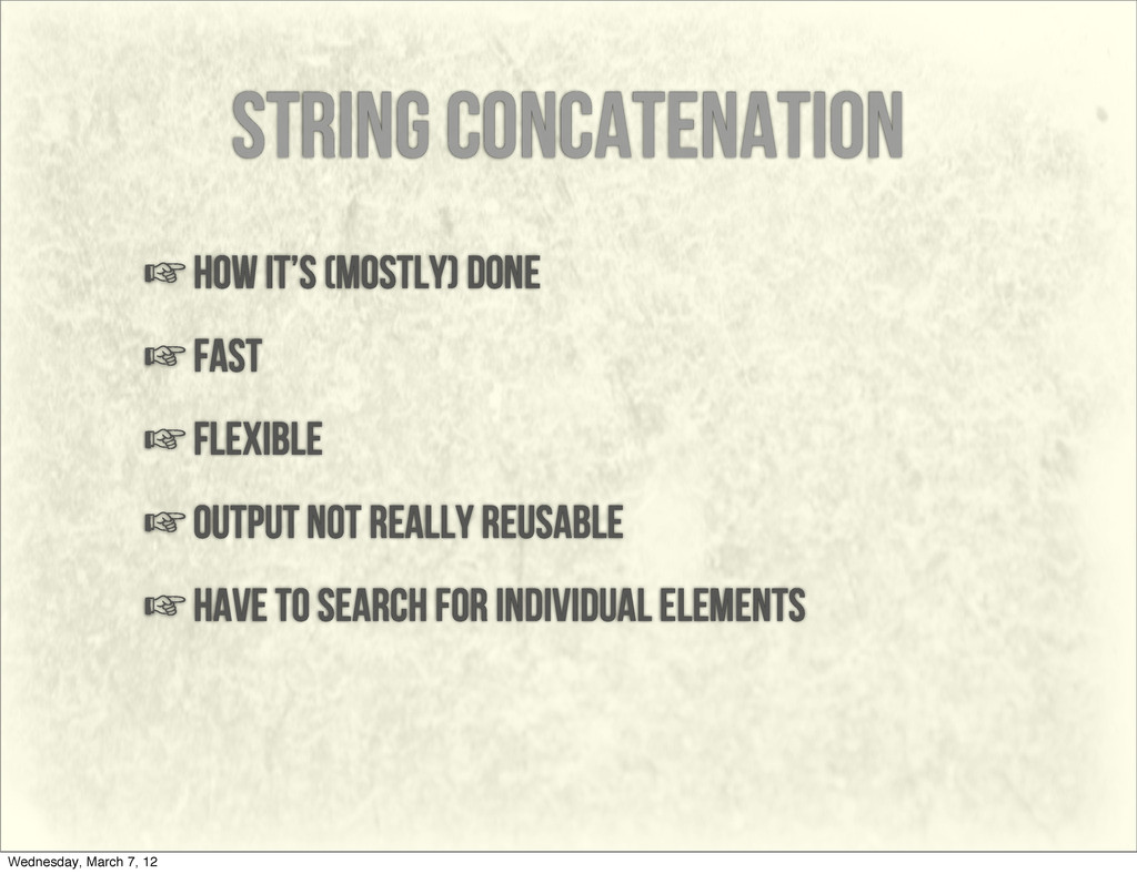 string concatenation ☞how it's (mostly) done ☞f...
