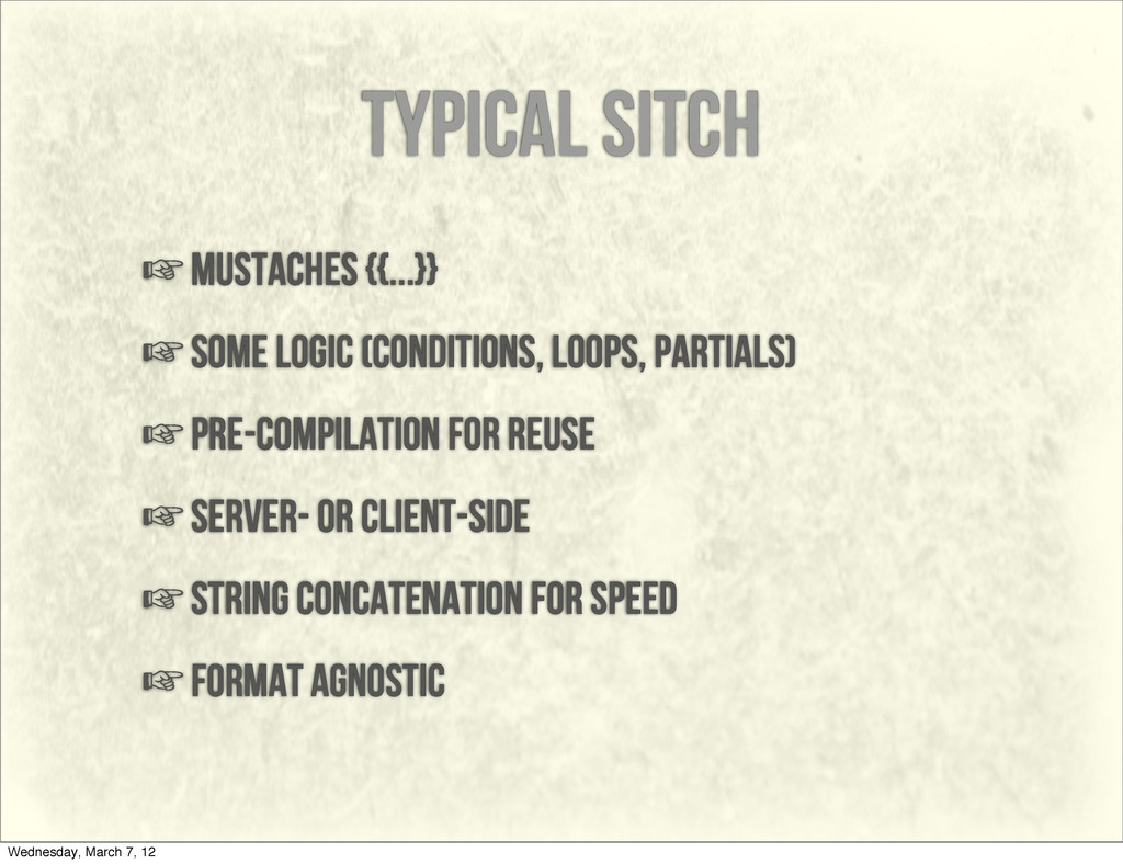 typical sitch ☞mustaches {{...}} ☞some logic (c...