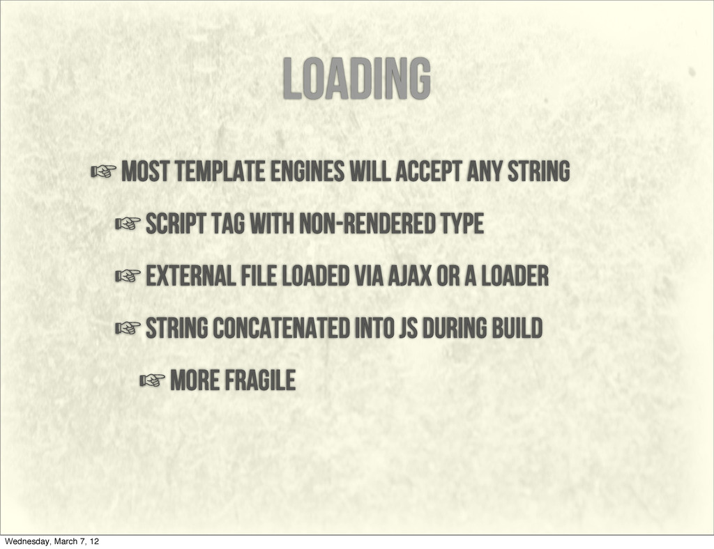 loading ☞most template engines will accept any ...